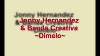 Johnny Hernandez&Banda Creativa - Dimelo