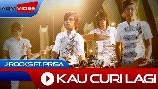 Download lagu J Rocks Feat Prisa Kau Curi Lagi Mp3