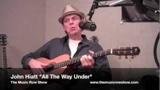 """John Hiatt """"All the Way Under"""""""