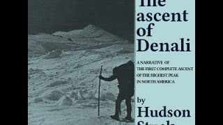 Ascent of Denali | Hudson Stuck | Exploration, Modern (20th C), Sports & Recreation | English | 1/3