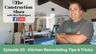 Kitchen Remodeling Tips & Tricks | The Construction Show - Episode 20