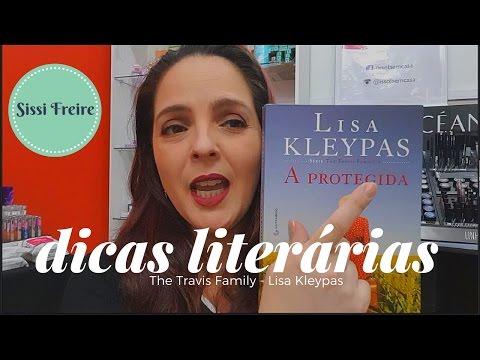 Dicas Literárias - A Protegida / A Redenção - The Travis Family (Lisa Kleypas)