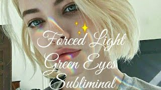 ♡ Forced Light Green Eyes ♡ -Extremely Powerful Subliminal!