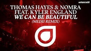 Thomas Hayes & Nobra feat. Ruby Prophet - We Can Be Beautiful (Medii Remix) [Available 30.12.2016]