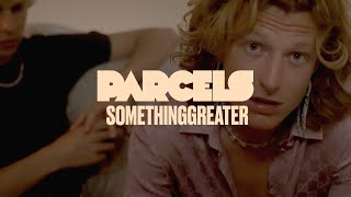 Parcels - Somethinggreater (Official Music Video)