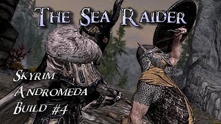 Skyrim Andromeda Build 4 - The Sea Raider