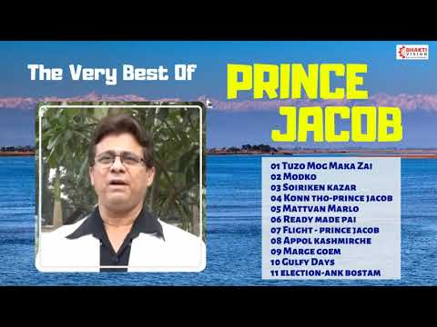 The Very Best Of Prince Jacob | Top 11 Songs | Superhit Konkani Goan Songs - Konkani Songs & Music