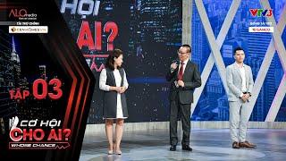 Cơ Hội Cho Ai - Tập 3 Full: Thu nhập khủng 1 tỷ/năm từ sếp Hưng có thu hút được ứng viên tài năng