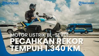 Pecahkan Rekor, Motor Listrik Karya Anak Bangsa, BL SEV01 Taklukkan Jalanan Sejauh 1.340 Km