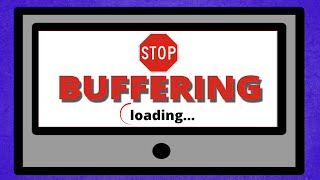 STOP BUFFERING with these tips