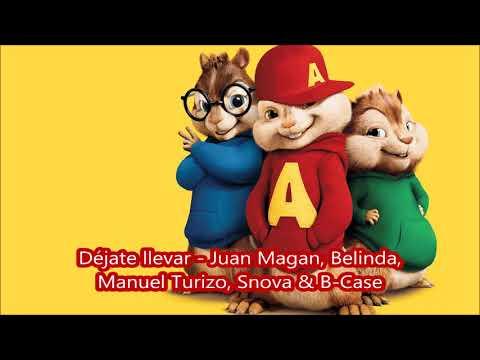 Déjate llevar Juan Magan, Belinda, Manuel Turizo, Snova & B Case - Alvin y la ardillas