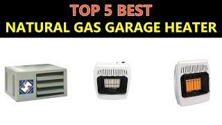 Best Natural Gas Garage Heater 2020