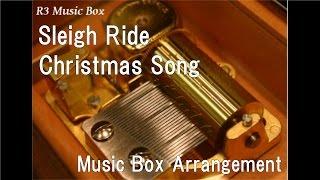 Sleigh Ride/Christmas Song [Music Box]