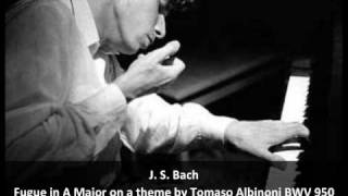 J. S. Bach - Fugue in A Major on a theme by Tomaso Albinoni BWV 950 - G. Gould, Piano