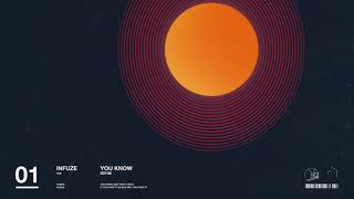 Infuze - You Know