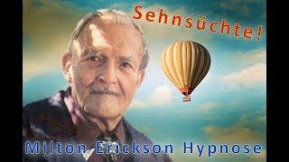 Milton Erickson - Traumreise, wo sich Sehnsüchte erfüllen dürfen.