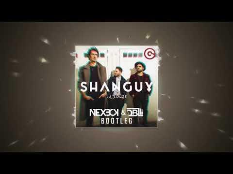 SHANGUY - La Louze (NEXBOY & DBL Bootleg) ||DEMO 2018||