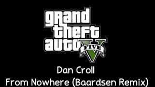 [GTA V Soundtrack] Dan Croll - From Nowhere (Baardsen Remix) [Radio Mirror Park]