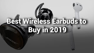 Best Wireless Earbuds 2019 - Do Not Buy Wireless Earbuds Before Watching this Video