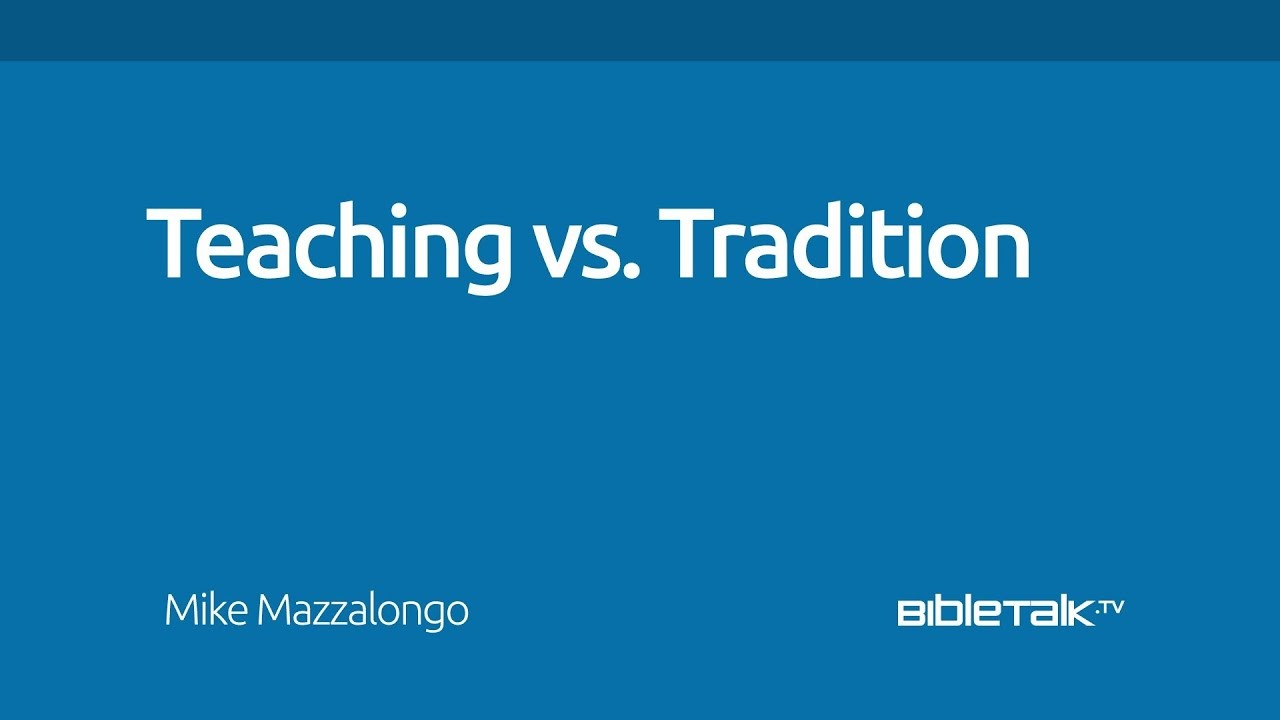 Teaching vs. Tradition