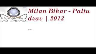 Milan Bikar - Paltu dzav | 2013