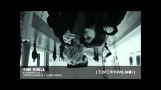 Tom Odell Another Love (Dimitri Vangelis Wyman Remix tomorrow land 2014)
