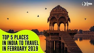 Top 5 Places in India To Travel in February 2019 | Curly Tales