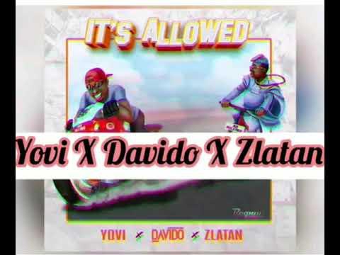 Yovi x Davido x Zlatan - It's Allowed (Official Audio)