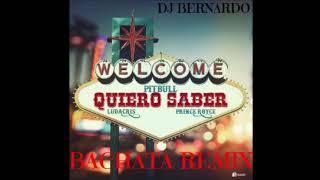 Pitbull Ft Prince Royce Ft Ludacris   Quiero Saber Bachata Remix Dj Bernardo