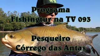 Programa Fishingtur na TV 093 - Pesqueiro Córrego das Antas