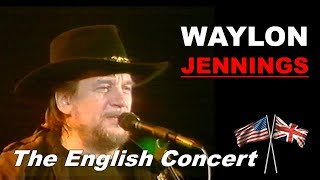 Waylon Jennings. The English Concert! Live at Wembley, London (1989)