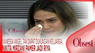 Download Video Vanessa Angel Mengaku Tak Dapat Dukungan Keluarga,  Nikita Mirzani Pamer Jadi Riya - OBSESI MP3 3GP MP4
