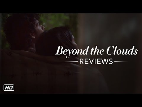 Beyond The Clouds - Movie Reviews   Ishaan   Malavika   Majid Majidi