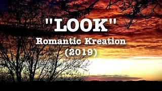 Video Romantic Kreation - Look [Lyrics]
