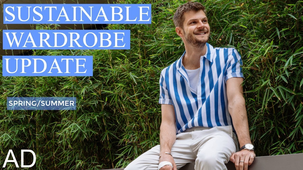 SUSTAINABLE SPRING/SUMMER WARDROBE UPDATE