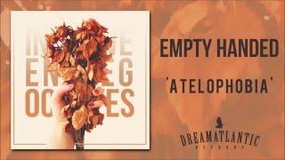 Empty Handed - Atelophobia (Dream Atlantic Records)