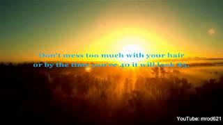Everybody's free to wear sunscreen - Baz Luhrmann (repost, with lyrics)