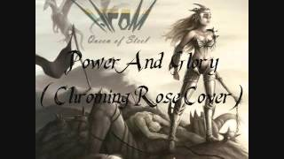 Hrom - Power And Glory(Chroming Rose Cover)