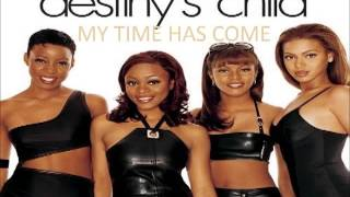My Time Has Come - Destiny's Child (This content is owned by Destiny's Child)