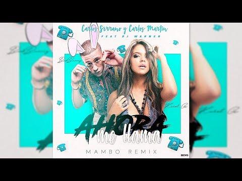 Karol G, Bad Bunny - Ahora Me Llama [Mambo Remix] La Doble C & Warner
