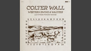 Colter Wall I Ride An Old Paint / Leavin' Cheyenne