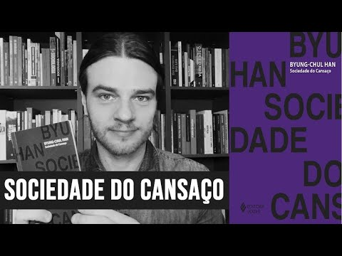 SOCIEDADE DO CANSAÇO, DE BYUNG-CHUL HAN