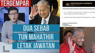BERITA TERGEMPAR: Dua Sebab Tun Mahathir Letak Jawatan Perdana Menteri & Siapa Yang Bakal Jadi PM?