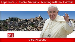 Pope Francis – Piazza Armerina – Meeting with the faithful 2018-09-15