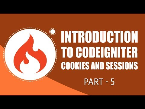 CodeIgniter Framework | Cookies and Sessions | Part 5 | Eduonix