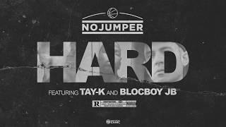 No Jumper feat Tay K & Blocboy JB - Hard (Official Audio)