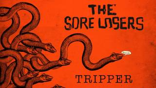 The Sore Losers - Tripper video