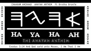 """CHAAKAM ft. Bron7e """"THE AHAYAH ANTHEM"""""""