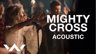Mighty Cross | Live Acoustic Sessions | Elevation Worship