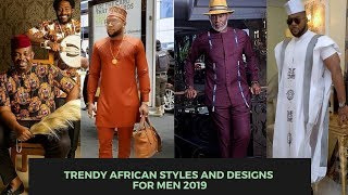 Trendy African Styles And Designs For Men 2019
